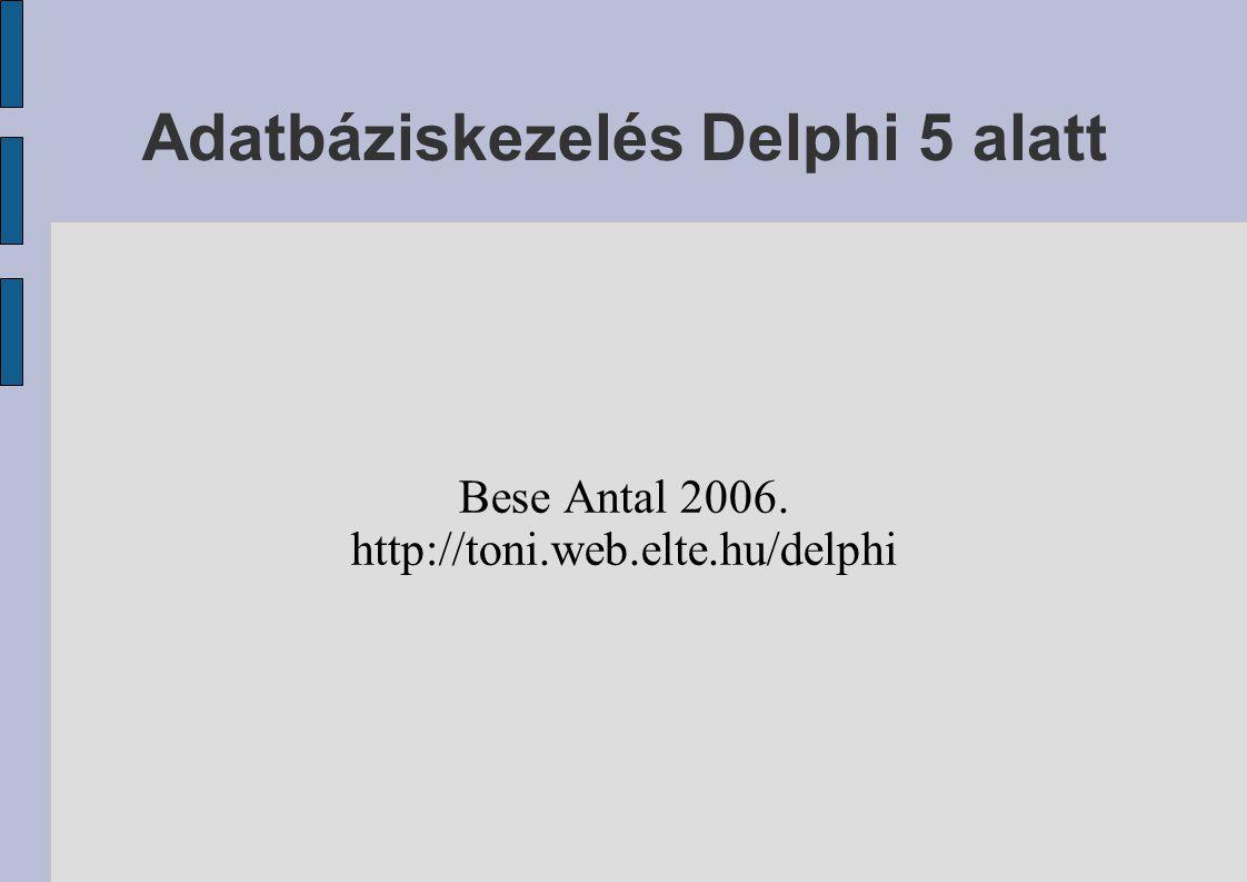 Adatbáziskezelés Delphi 5 alatt
