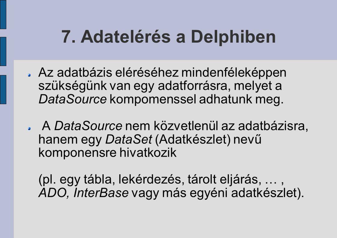 7. Adatelérés a Delphiben