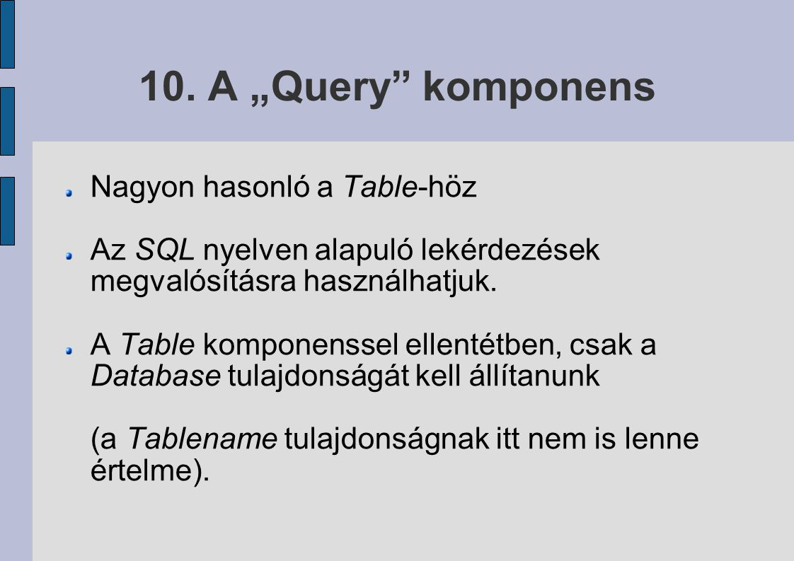 """10. A """"Query komponens Nagyon hasonló a Table-höz"""