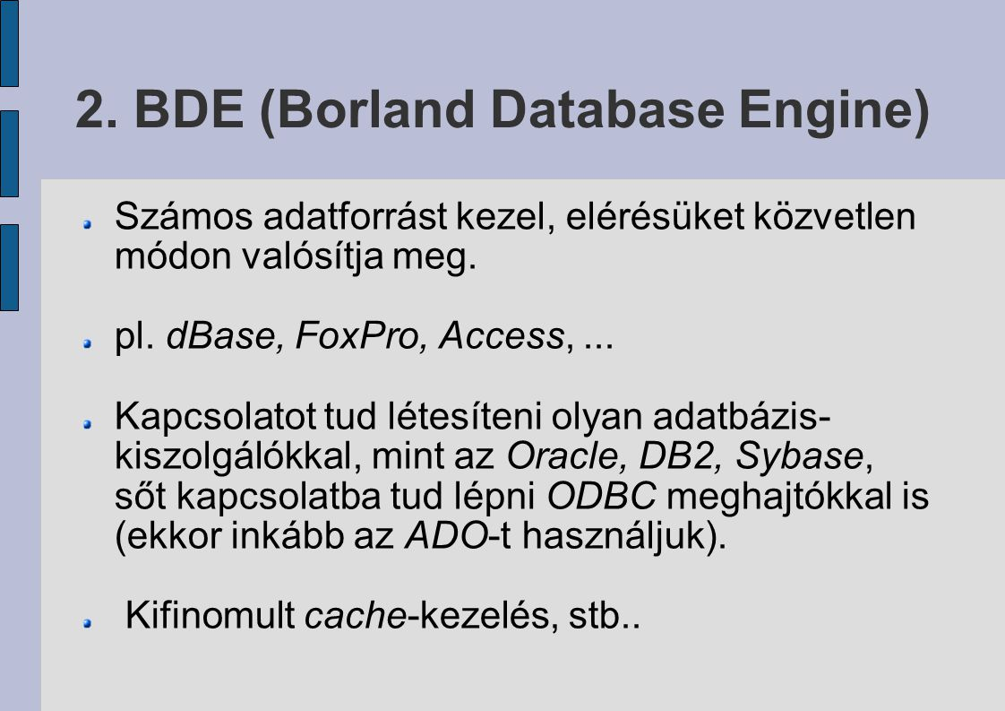 2. BDE (Borland Database Engine)