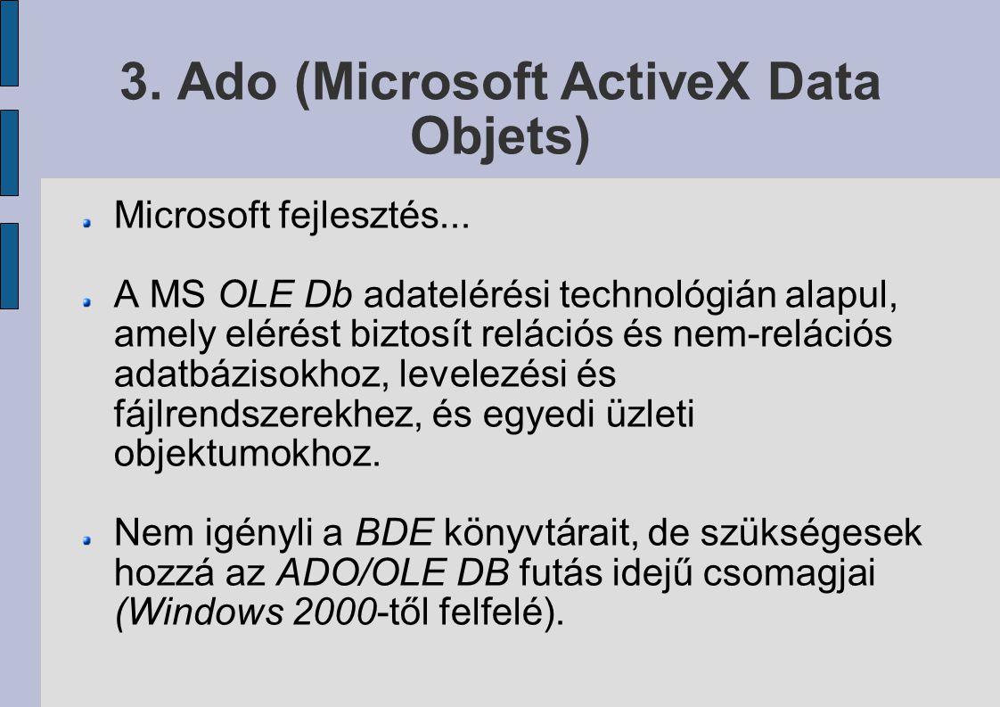 3. Ado (Microsoft ActiveX Data Objets)