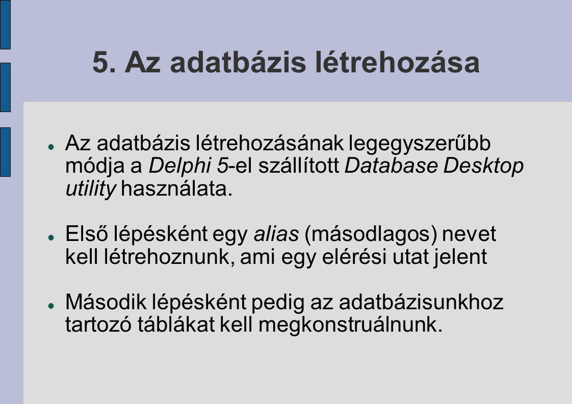 5. Az adatbázis létrehozása