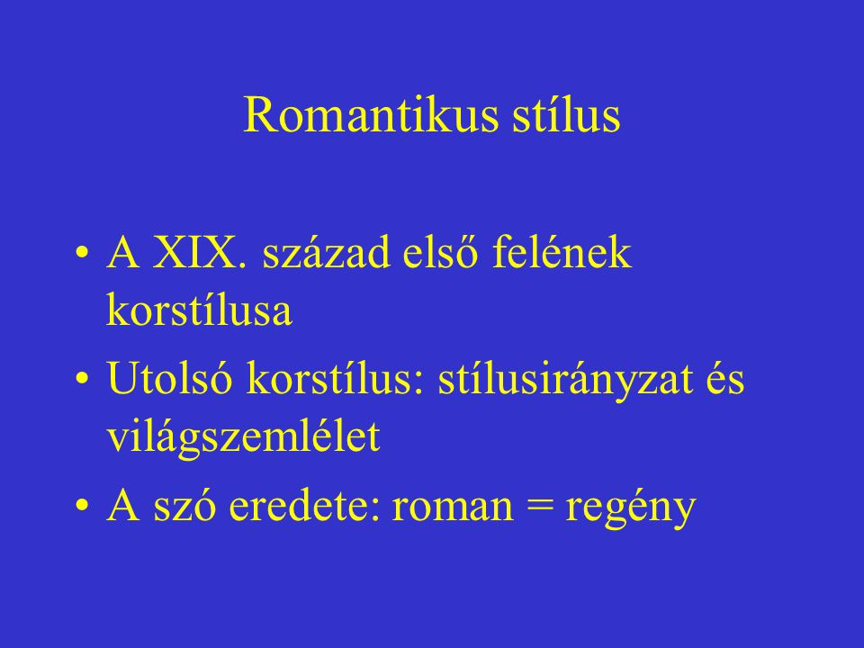 Romantikus stílus A XIX. század első felének korstílusa