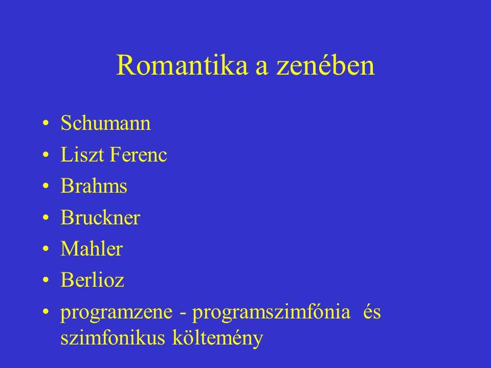 Romantika a zenében Schumann Liszt Ferenc Brahms Bruckner Mahler