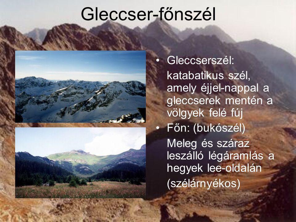 Gleccser-főnszél Gleccserszél: