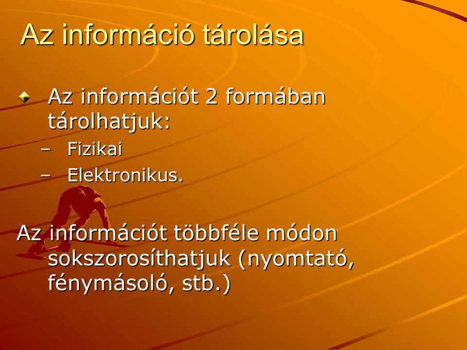 Az információ tárolása