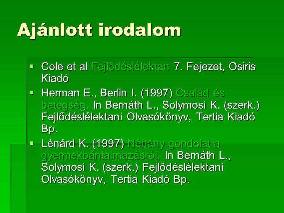 Ajánlott irodalom Cole et al Fejlődéslélektan 7. Fejezet, Osiris Kiadó