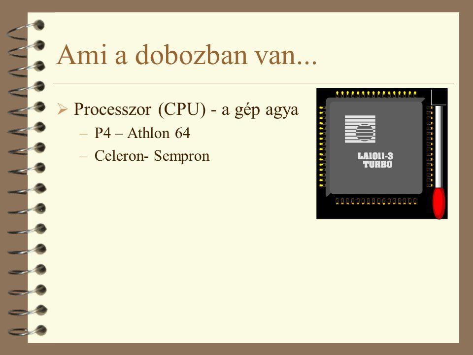 Ami a dobozban van... Processzor (CPU) - a gép agya P4 – Athlon 64