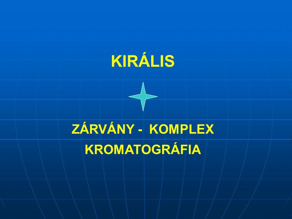 KIRÁLIS ZÁRVÁNY - KOMPLEX KROMATOGRÁFIA
