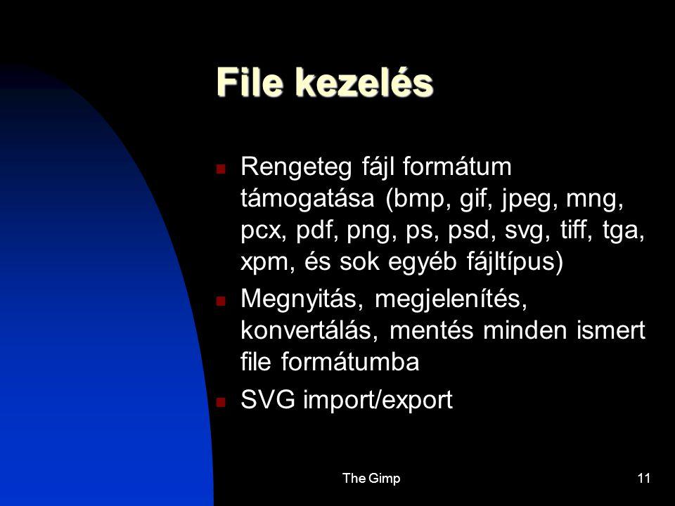 File kezelés Rengeteg fájl formátum támogatása (bmp, gif, jpeg, mng, pcx, pdf, png, ps, psd, svg, tiff, tga, xpm, és sok egyéb fájltípus)