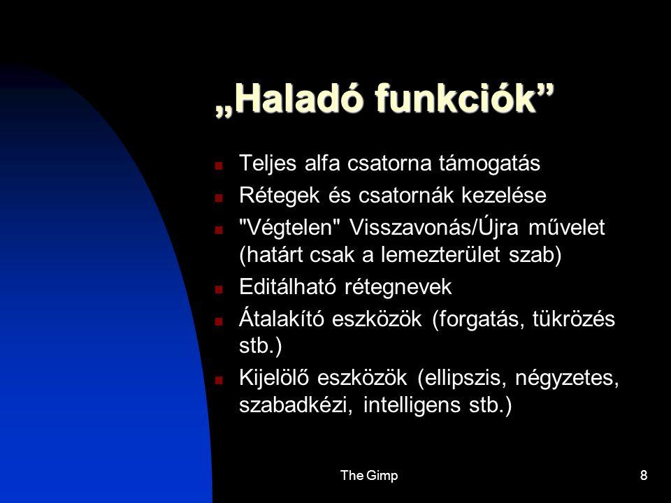 """""""Haladó funkciók Teljes alfa csatorna támogatás"""