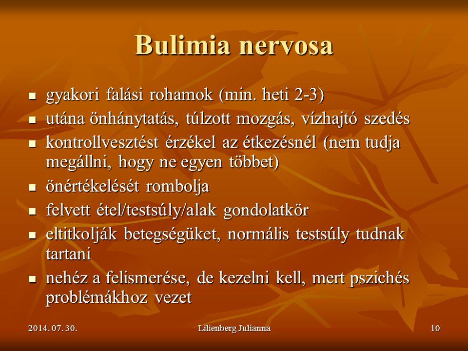Bulimia nervosa gyakori falási rohamok (min. heti 2-3)