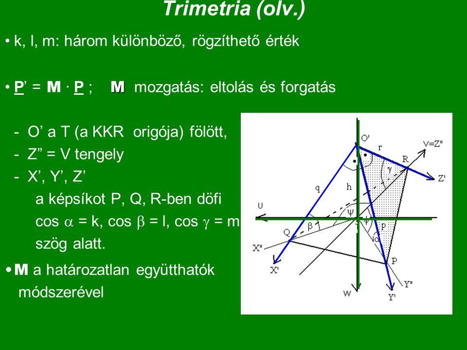 Trimetria (olv.) k, l, m: három különböző, rögzíthető érték