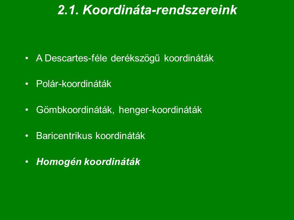 2.1. Koordináta-rendszereink