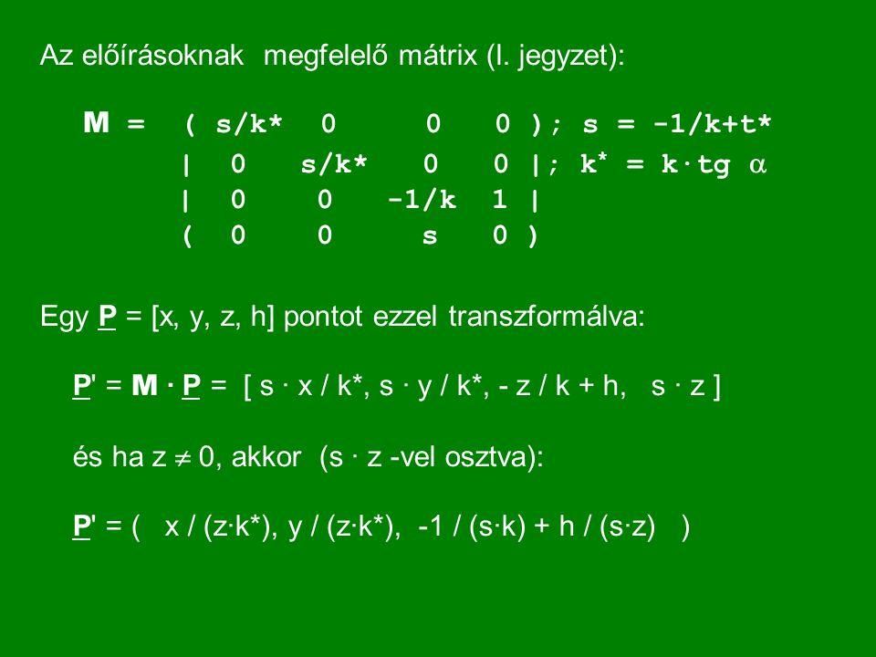 Az előírásoknak megfelelő mátrix (l. jegyzet): M = ( s/k