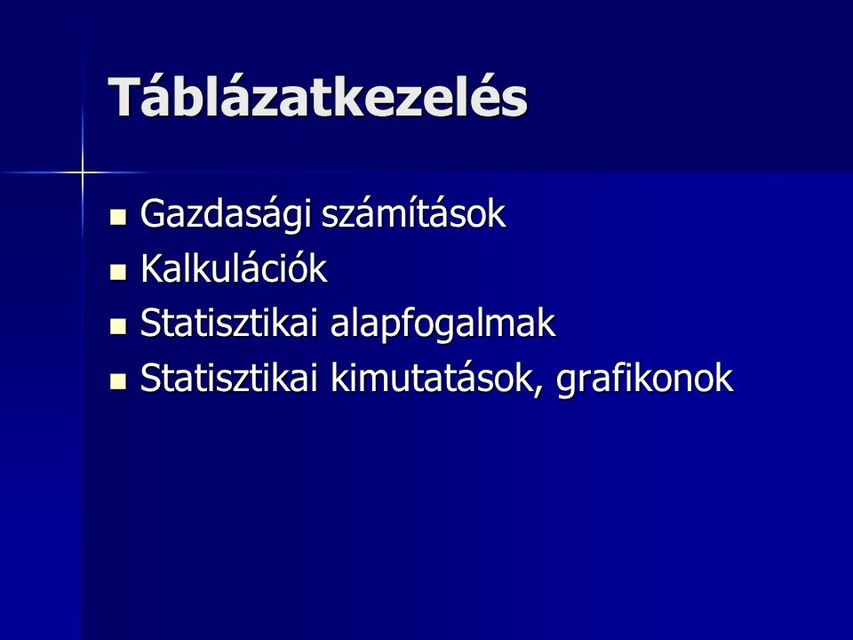 Táblázatkezelés Gazdasági számítások Kalkulációk