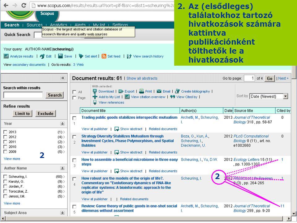Az (elsődleges) találatokhoz tartozó hivatkozások számára kattintva publikációnként tölthetők le a hivatkozások