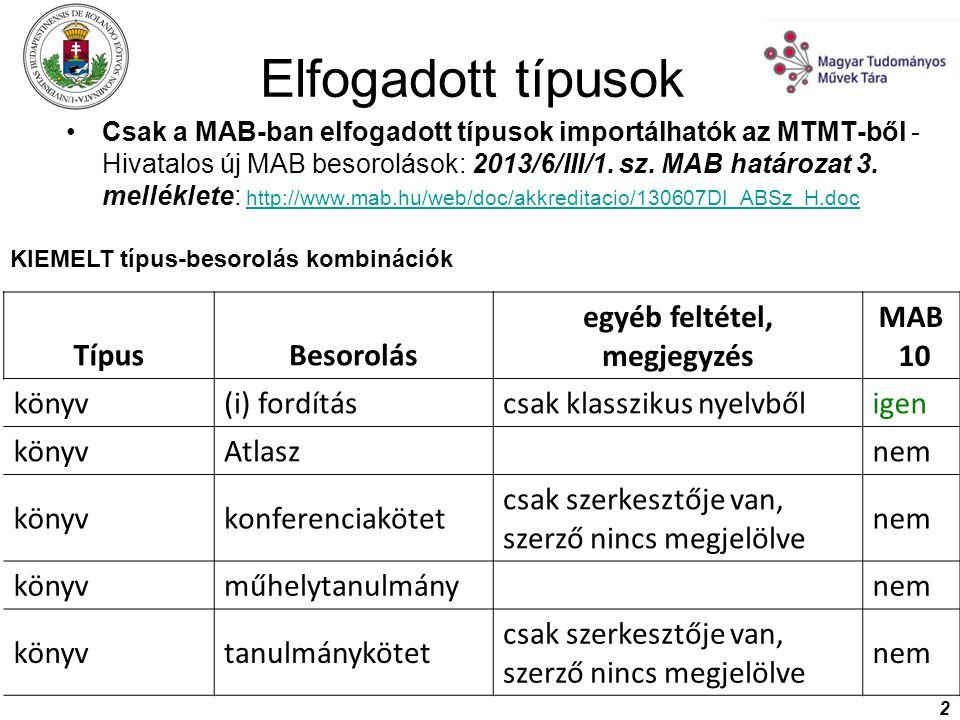 Elfogadott típusok Típus Besorolás egyéb feltétel, megjegyzés MAB 10