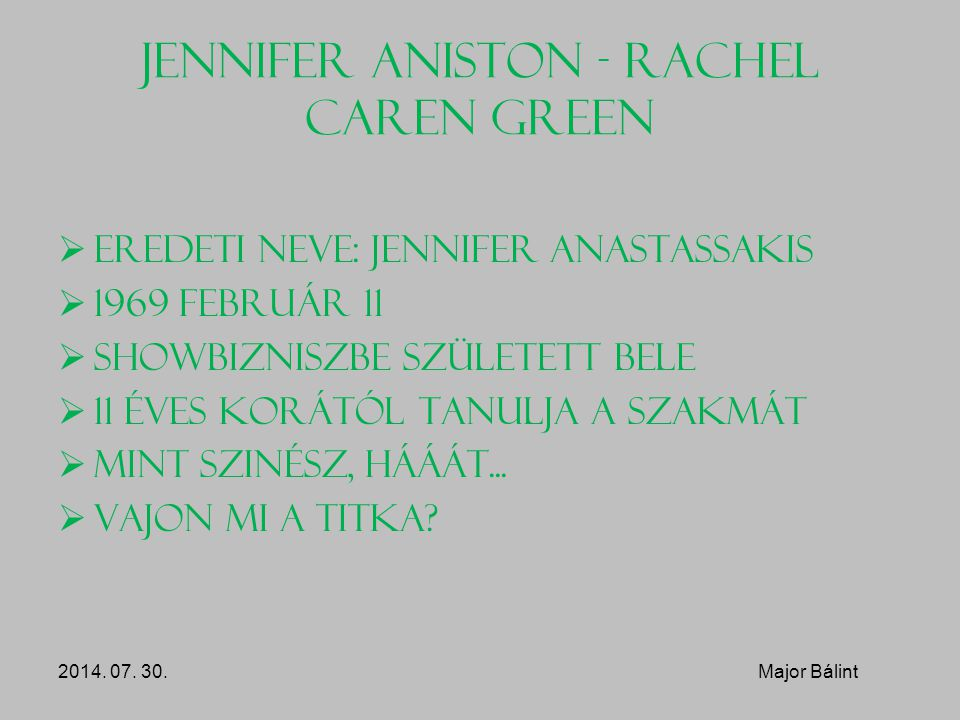 Jennifer Aniston - Rachel Caren Green