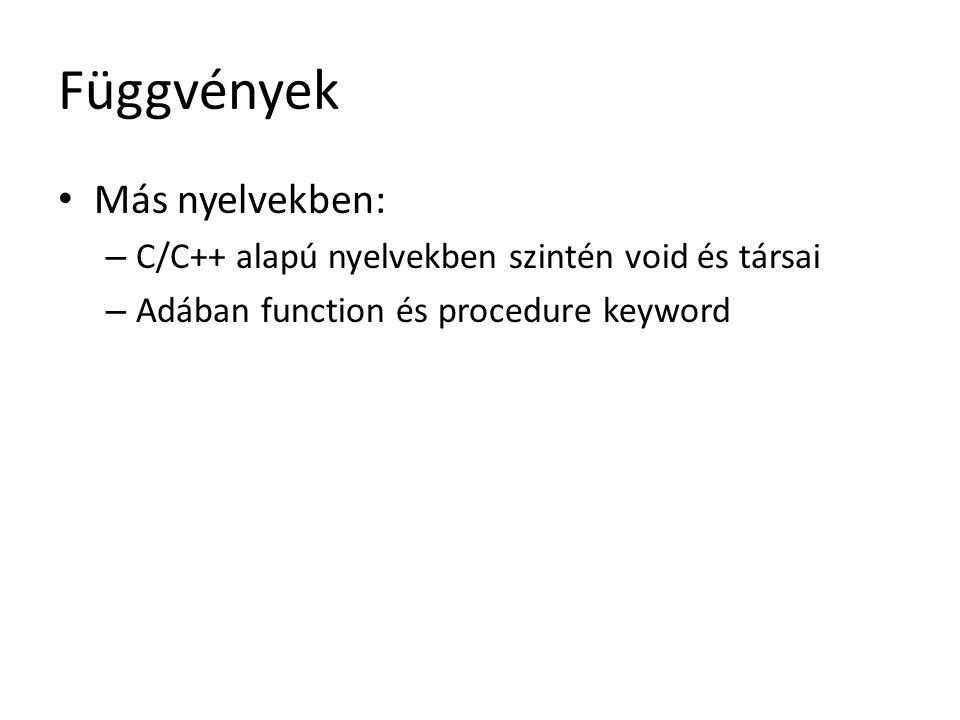 Függvények Más nyelvekben: