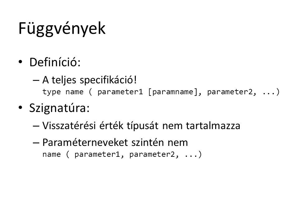 Függvények Definíció: Szignatúra: