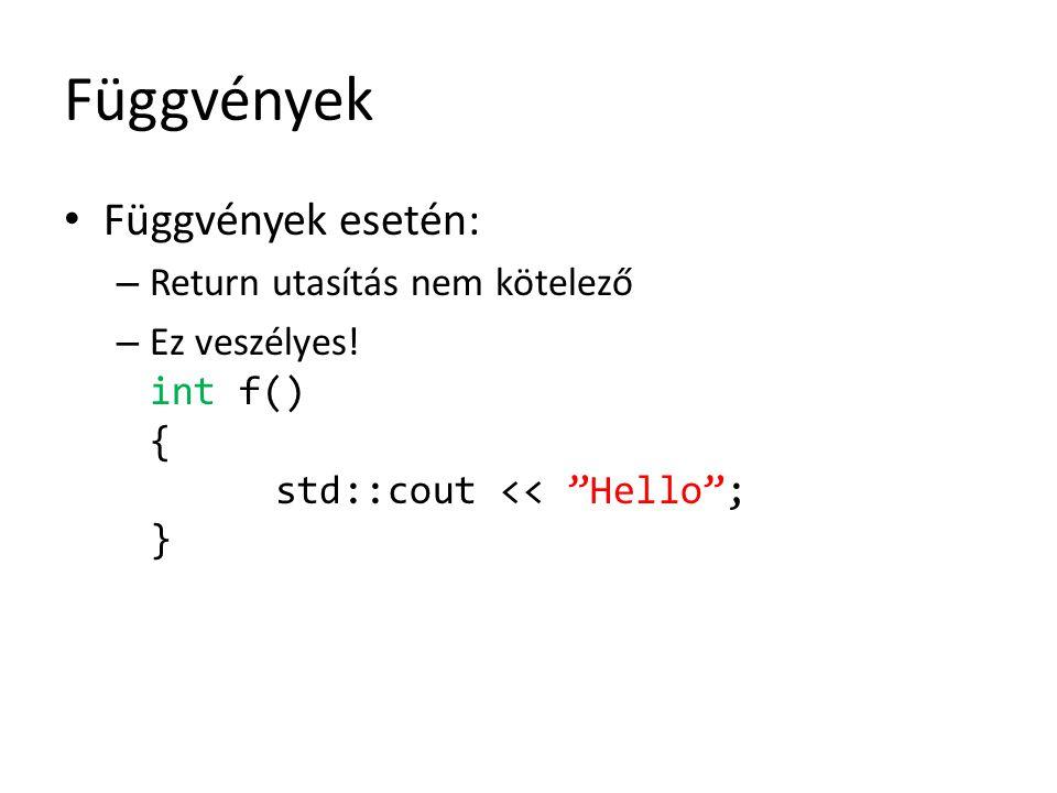 Függvények Függvények esetén: Return utasítás nem kötelező