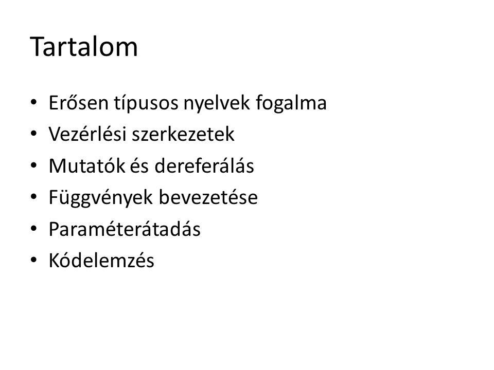 Tartalom Erősen típusos nyelvek fogalma Vezérlési szerkezetek