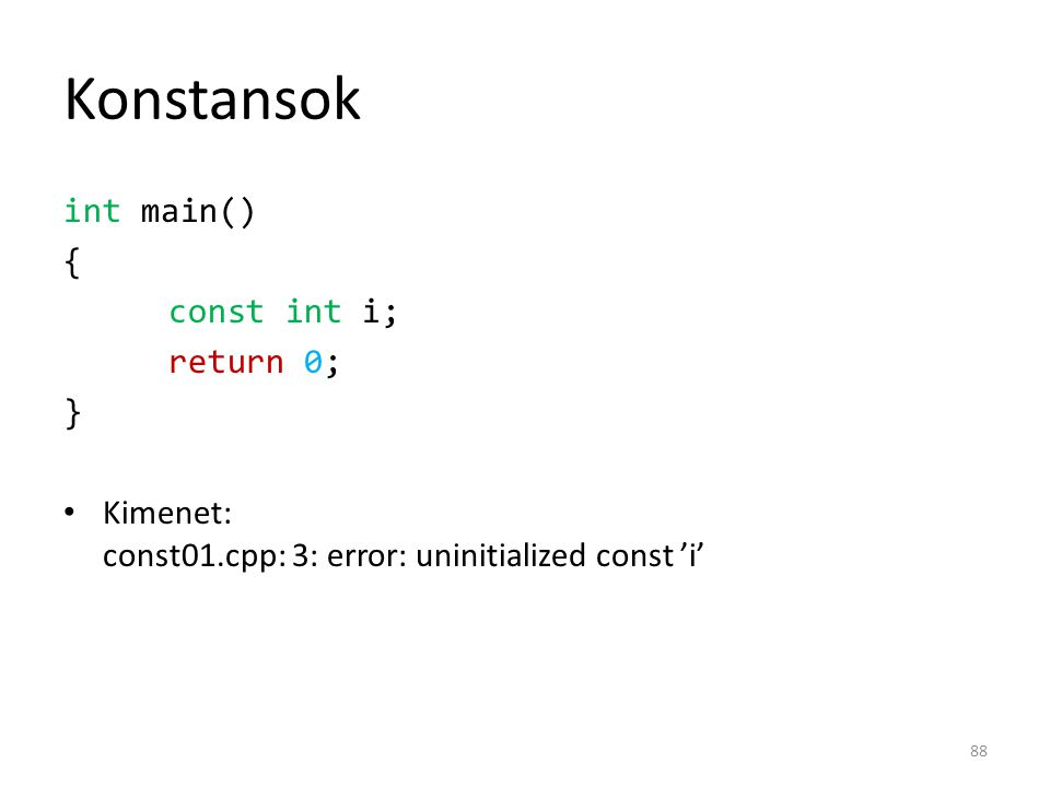 Konstansok int main() { const int i; return 0; }