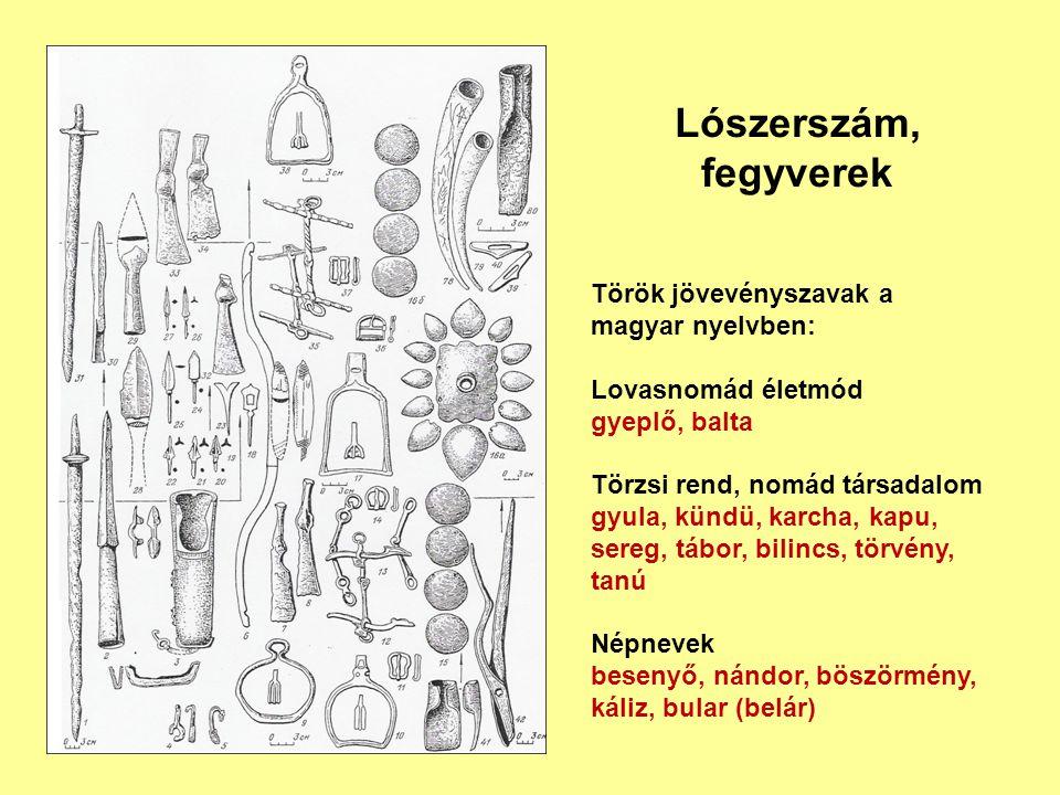 Lószerszám, fegyverek Török jövevényszavak a magyar nyelvben: