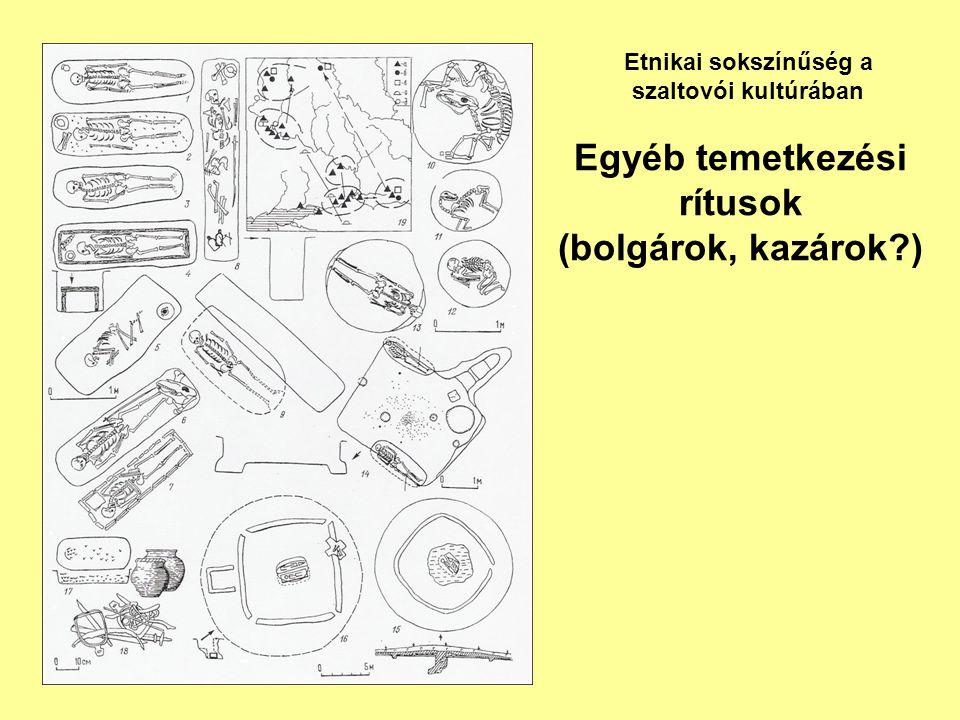 Egyéb temetkezési rítusok (bolgárok, kazárok )