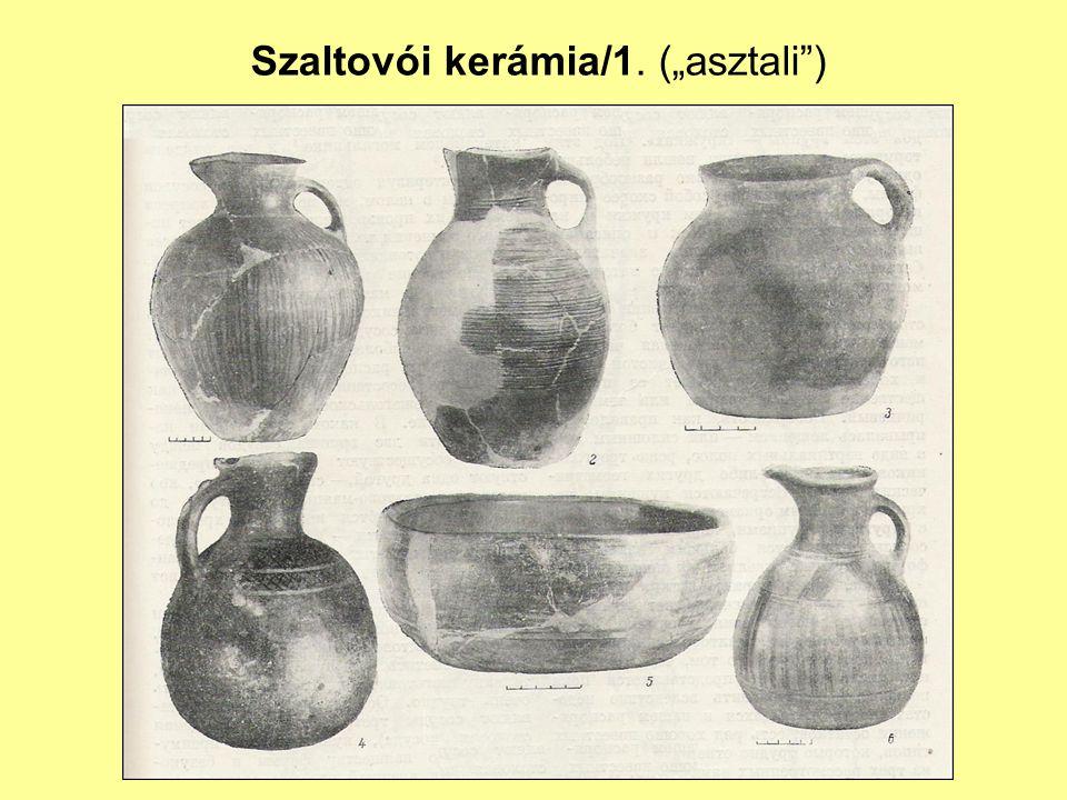 """Szaltovói kerámia/1. (""""asztali )"""
