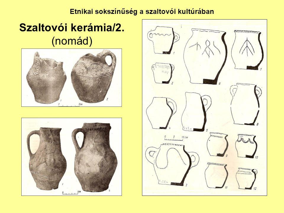 Szaltovói kerámia/2. (nomád)