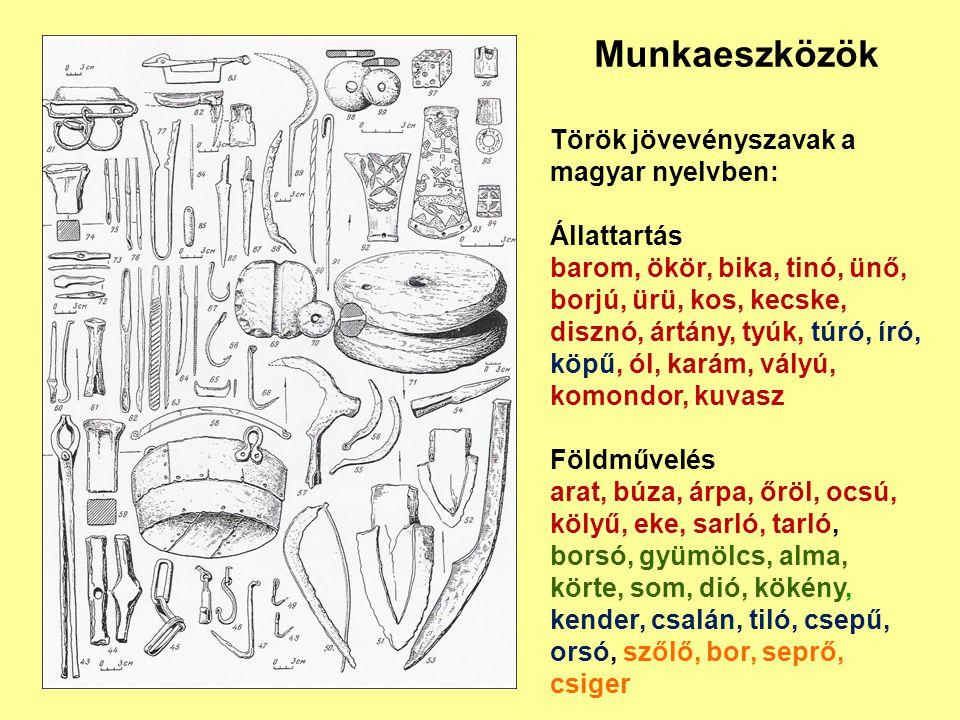 Munkaeszközök Török jövevényszavak a magyar nyelvben: Állattartás