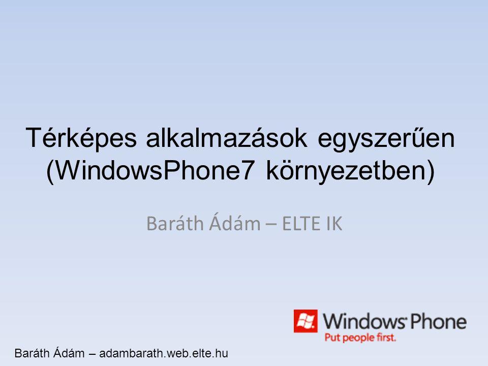 Térképes alkalmazások egyszerűen (WindowsPhone7 környezetben)