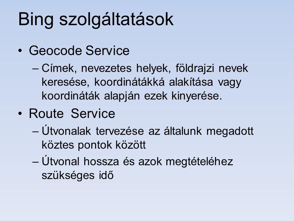 Bing szolgáltatások Geocode Service Route Service