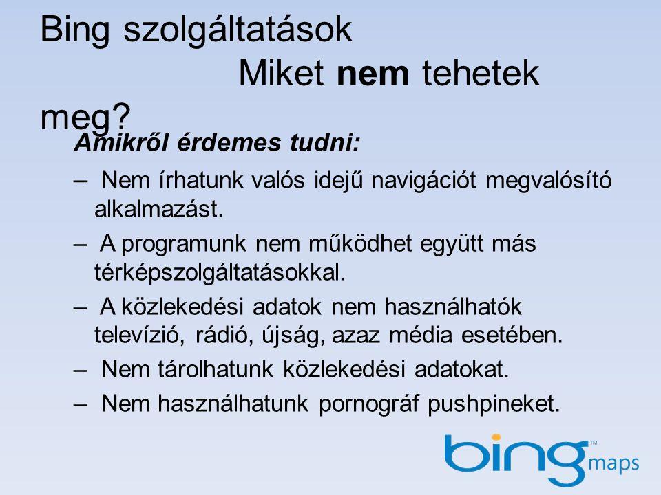 Bing szolgáltatások Miket nem tehetek meg