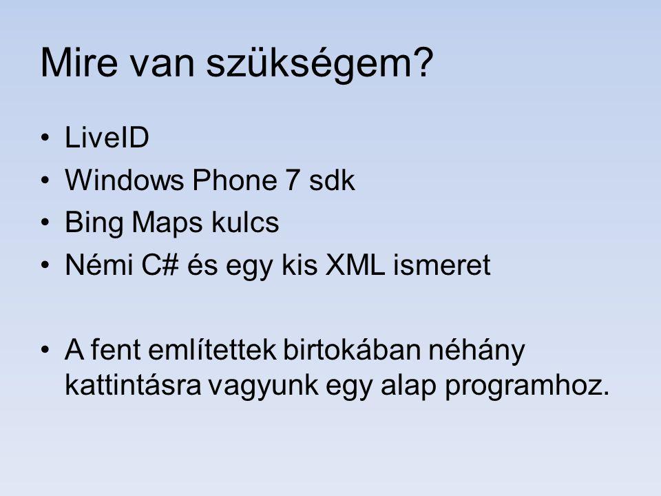 Mire van szükségem LiveID Windows Phone 7 sdk Bing Maps kulcs