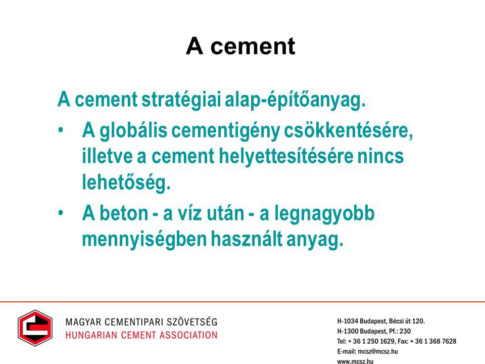 A cement A cement stratégiai alap-építőanyag.
