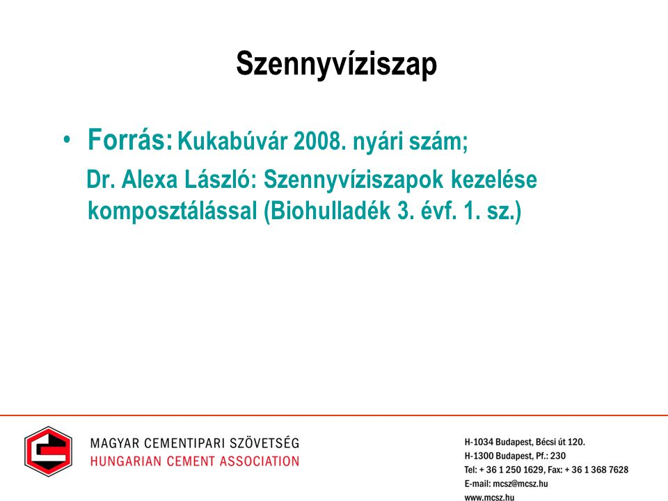 Szennyvíziszap Forrás: Kukabúvár 2008. nyári szám;