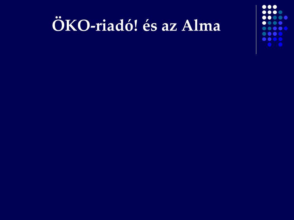 ÖKO-riadó! és az Alma
