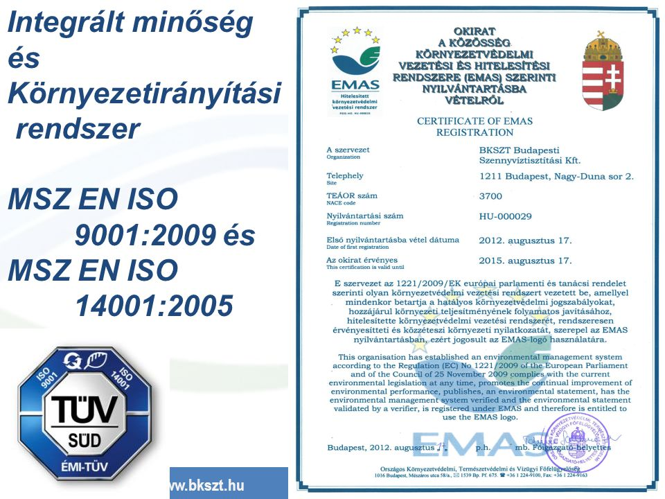 Integrált minőség és Környezetirányítási rendszer MSZ EN ISO 9001:2009 és 14001:2005