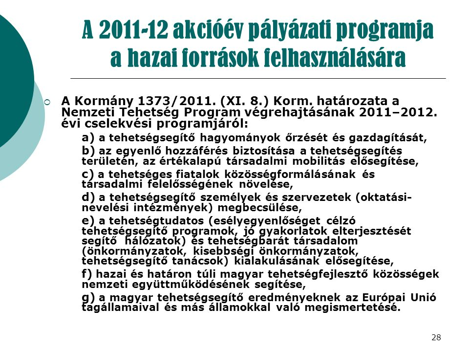 A 2011-12 akcióév pályázati programja a hazai források felhasználására