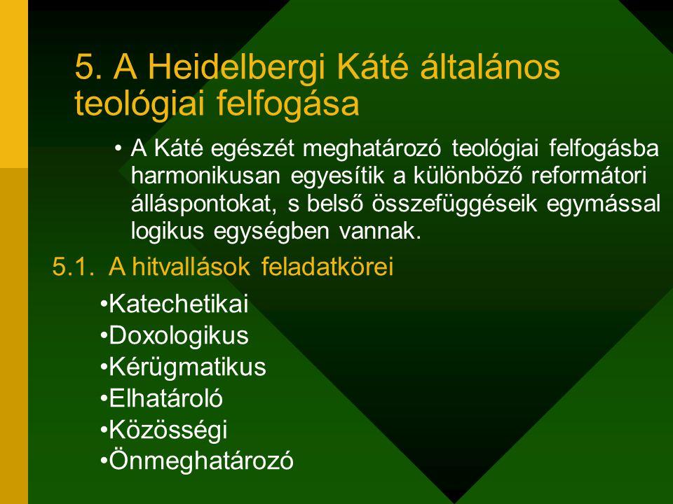 5. A Heidelbergi Káté általános teológiai felfogása