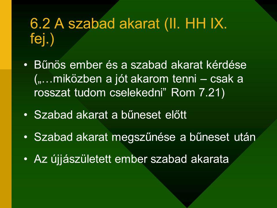 6.2 A szabad akarat (II. HH IX. fej.)