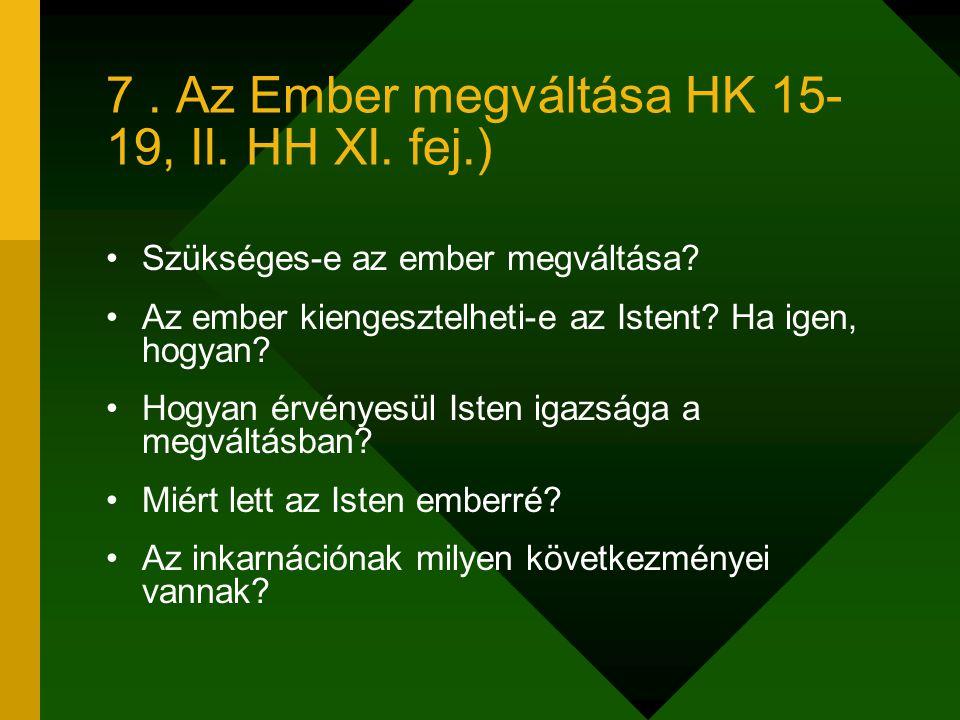 7 . Az Ember megváltása HK 15-19, II. HH XI. fej.)
