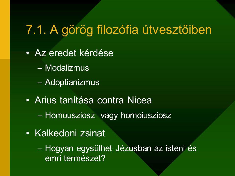 7.1. A görög filozófia útvesztőiben