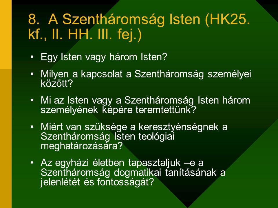 8. A Szentháromság Isten (HK25. kf., II. HH. III. fej.)