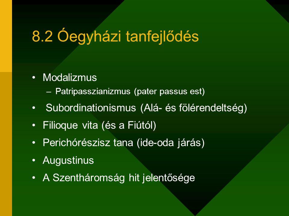 8.2 Óegyházi tanfejlődés Modalizmus