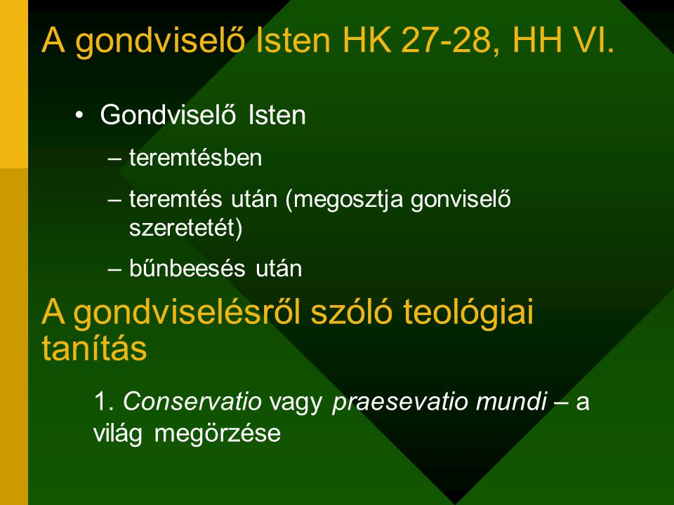 A gondviselő Isten HK 27-28, HH VI.