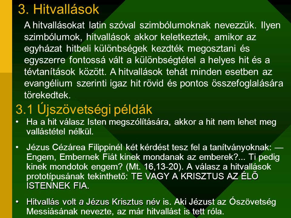 3. Hitvallások 3.1 Újszövetségi példák